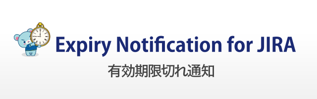 Expiry Notification for JIRA